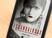 Escandalosas: mujeres armas tomar Entrevista autora: Susana Peiró