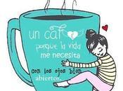 Café porque vida necesita ojos bien abiertos.