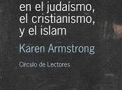 """Karen armstrong; """"los orígenes fundamentalismo judaísmo, cristianismo islam""""."""