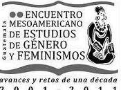 Encuentro Mesoamericano Estudios Género Feminismos