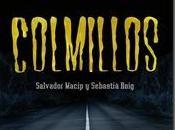 Colmillos (Ullals) Salvador Macip Sebastià Roig