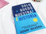 Reseña: Solo quedó nuestra historia Adam Silvera