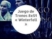 Juego Tronos 8x01 Winterfell