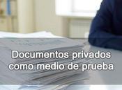 Documentos privados como medio prueba