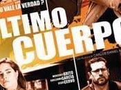 Cartelera, Cine Nacional: Último cuerpo (2011)