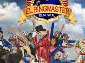 presenta RINGMASTER musical Teatro Vive Astor Plaza