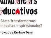 Influencers educativos ¿Cómo transformarnos adultos inspiracionales?