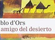 Pablo d'Ors. amigo desierto