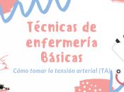 Técnicas enfermería básica ¿Cómo tomar tensión arterial (TA)?
