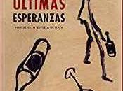 Reseña: Últimas esperanzas Joaquín Campos (Ediciones Espuela Plata, abril 2019)