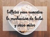 Galletas para aumentar producción leche otros mitos