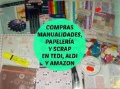 Compras Papelería, Manualidades Scrap Tedi, Aldi Amazon