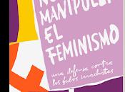 Novedad manipuléis feminismo Bernal-Triviño.