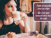Frases Café Inspiradoras para Cafeteros Corazón