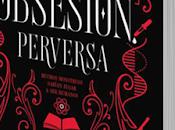 Reseña: Obsesión Perversa. Victoria Schwab