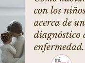 Cómo hablar niños sobre diagnóstico enfermedad
