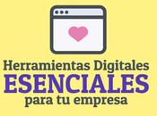 Herramientas Digitales Esenciales Empresas actualidad