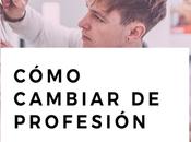pasos: Cómo cambiar enfoque profesión, posible?