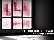[Disco] Coque Malla Termonuclear (2011)