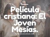Película Cristiana: Joven Mesías