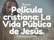 Película Cristiana: Vida Pública Jesús
