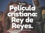 Película Cristiana: Reyes