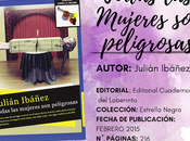 Reseña: Todas Mujeres Peligrosas Julián Ibáñez García