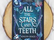 Reseña: Stars Teeth Adalyn Grace