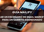 Guía Mailify: crear escenario email marketing carrito abandonado