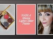 NABLA Miami Lights Collection: Ponemos prueba Glitter Palette