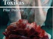Reseña Tóxicas Pilar Pedraza