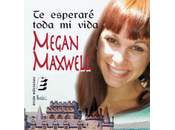 esperaré toda vida, Megan Maxwel
