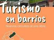 Interesante pandemia: turismo barrios