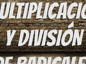 Multiplicación división radicales