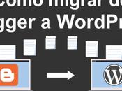 Cómo migrar Blogger WordPress