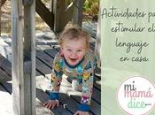 Actividades para estimular lenguaje hijo casa