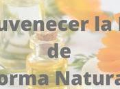 Tips para Rejuvenecer Piel Forma Natural