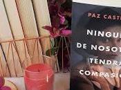 Ninguna nosotras tendrá compasión (Paz Castelló)