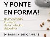 """¡COME PONTE FORMA! Desmontando mitos nutrición deportiva"", Ramón Cangas"