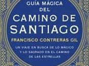 """Guía mágica Camino Santiago"", Francisco Contreras"