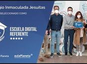 Colegio Inmaculada Jesuitas, reconocido como Escuela Digital Referente aulaPlaneta
