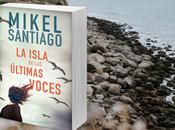 #Reseña isla últimas voces Mikel Santiago