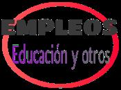 +105 OPORTUNIDADES EMPLEOS EDUCACIÓN, Semana mayo junio 2021.
