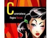 Cuarentañeras, Regina Roman