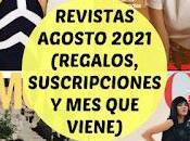 Revistas Agosto 2021 (Regalos, Suscripciones viene)