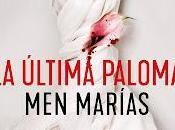Reseña: última paloma, Marías