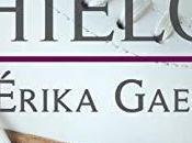 ¿Has leído Hielo, Érika Gael? Aquí tienes opinión sobre ella.