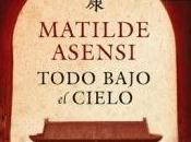 Matilde Asensi Todo Bajo Cielo