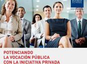 Potenciando vocación pública iniciativa privada