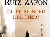 Prisionero Cielo, Carlos Ruíz Zafón